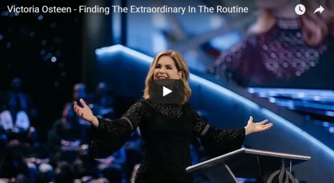 Victoria Osteen – Finding The Extraordinary In The Routine
