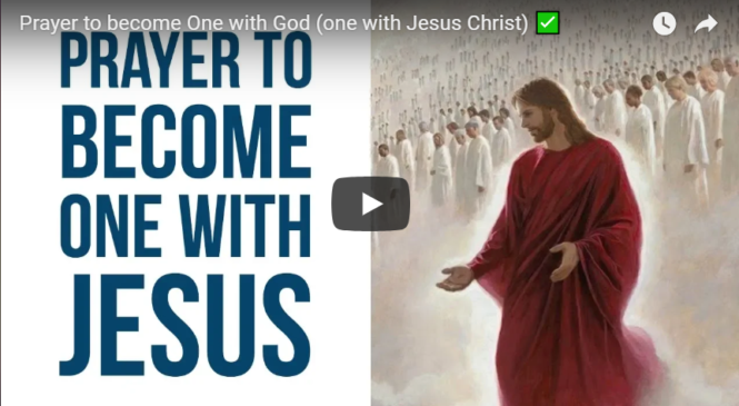 Prayer to become One with God (one with Jesus Christ) ✅
