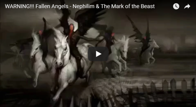 WARNING!!! Fallen Angels – Nephilim & The Mark of the Beast