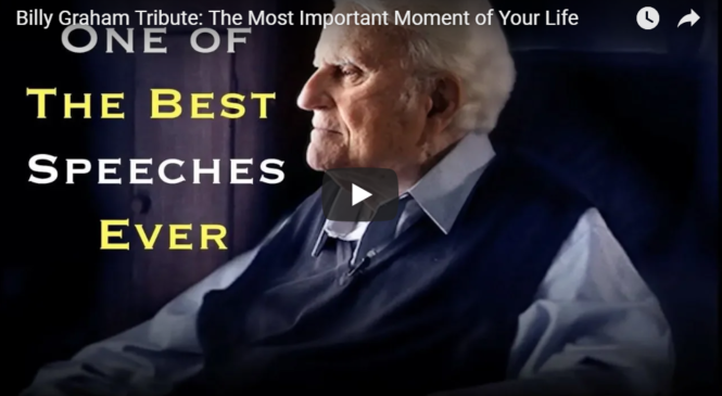 Billy Graham Tribute: The Most Important Moment of Your Life