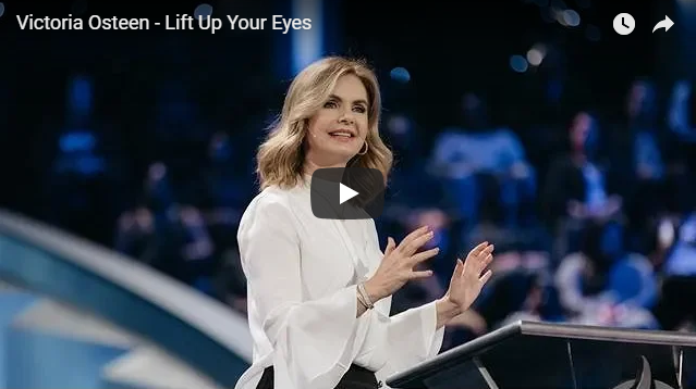 Victoria Osteen – Lift Up Your Eyes