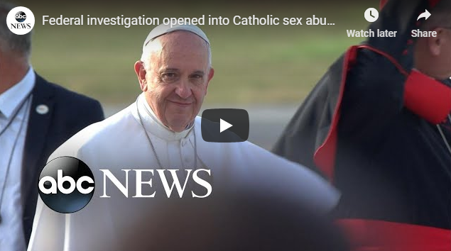 Federal investigation opened into Catholic sex abuse scandal