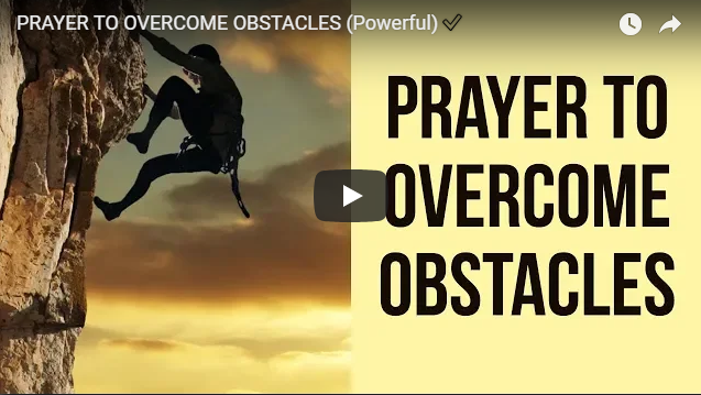 PRAYER TO OVERCOME OBSTACLES (Powerful) ✅