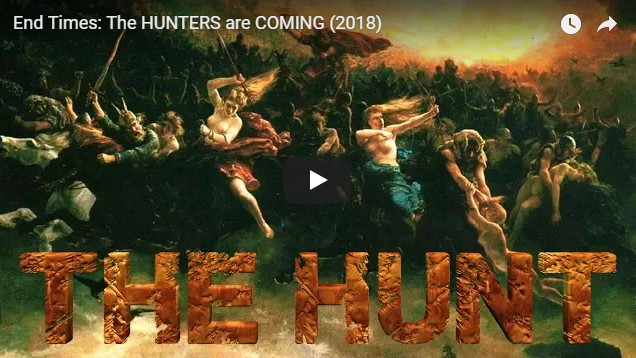 End Times: The HUNTERS are COMING (2018)