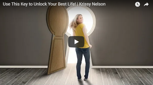 Use This Key to Unlock Your Best Life! | Krissy Nelson