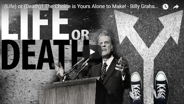 (Life) or (Death)? The Choice is Yours Alone to Make! – Billy Graham Best Speech Ever