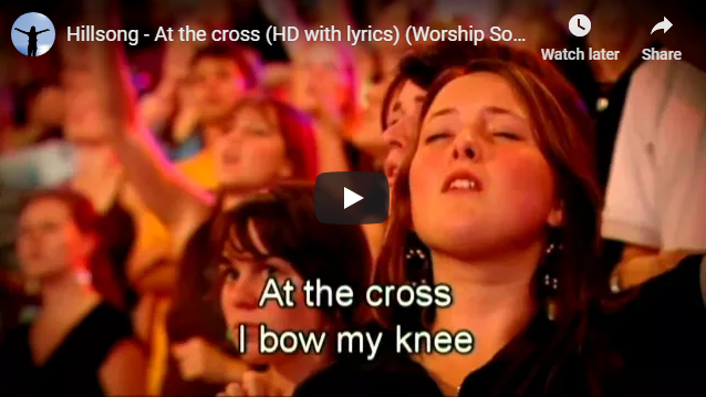 Hillsong – At the cross (HD with lyrics) (Worship Song to Jesus)