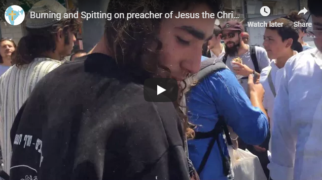 Burning and Spitting on preacher of Jesus the Christ in Jerusalem