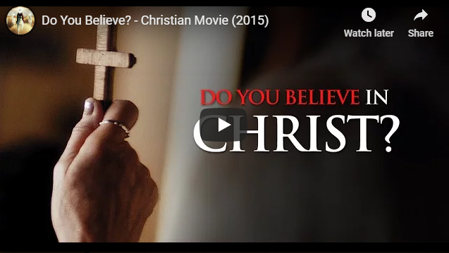 Do You Believe? – Christian Movie (2015)