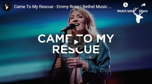 Came To My Rescue – Emmy Rose | Bethel Music Worship