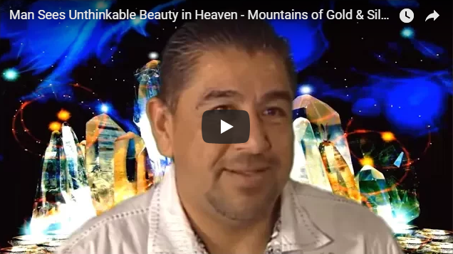 Man Sees Unthinkable Beauty in Heaven – Mountains of Gold & Silver!!! (Mario Martinez)