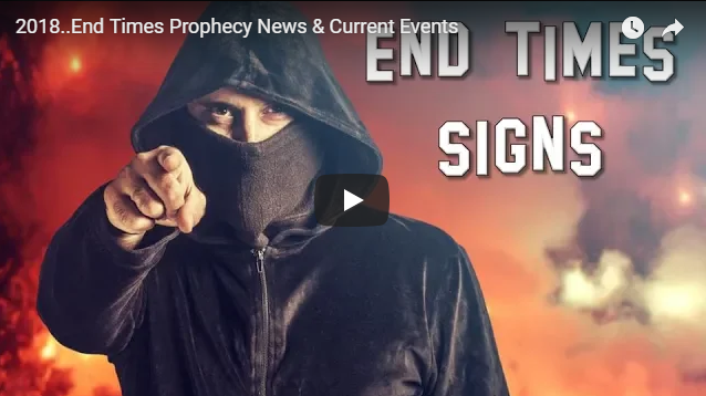 2018..End Times Prophecy News & Current Events