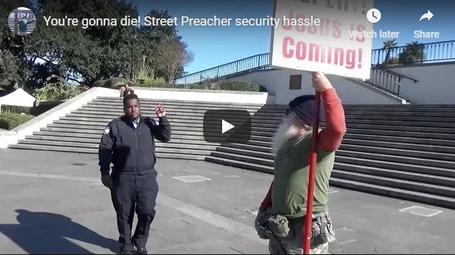 You're gonna die! Street Preacher security hassle