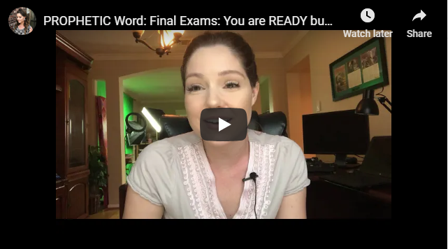 PROPHETIC Word: Final Exams: You are READY but your response is required!