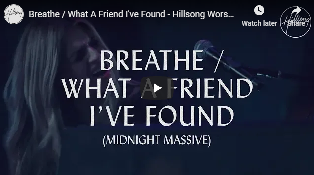 Breathe / What A Friend I've Found – Hillsong Worship