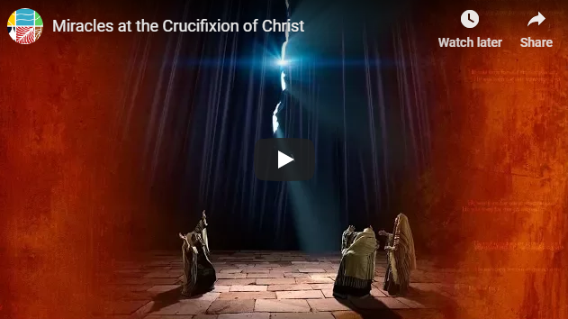 Miracles at the Crucifixion of Christ