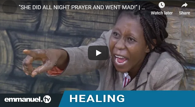 """SHE DID ALL NIGHT PRAYER AND WENT MAD!"" 