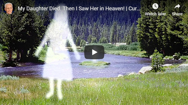 My Daughter Died. Then I Saw Her in Heaven! | Curry Blake