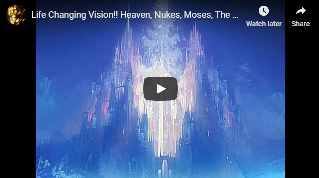 Life Changing Vision!! Heaven, Nukes, Moses, The Two Witnesses!!