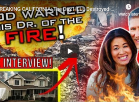 BREAKING CALIFORNIA: The Day HELL Destroyed PARADISE! – God Warned a Doctor of the Fire!!!