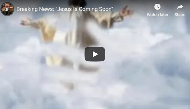 "Breaking News: ""Jesus Is Coming Soon"""