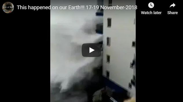This happened on our Earth!!! 17-19 November-2018