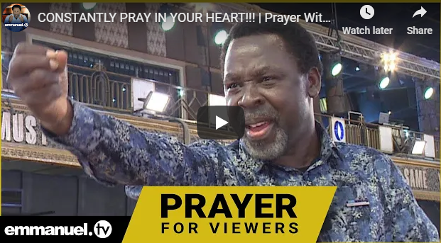 CONSTANTLY PRAY IN YOUR HEART!!! | Prayer With T.B. Joshua