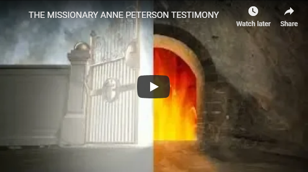 THE MISSIONARY ANNE PETERSON TESTIMONY