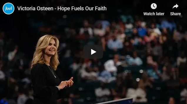 Victoria Osteen – Hope Fuels Our Faith
