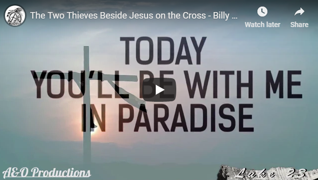 The Two Thieves Beside Jesus on the Cross – Billy Huffman