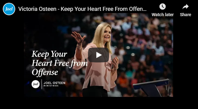 Victoria Osteen – Keep Your Heart Free From Offense