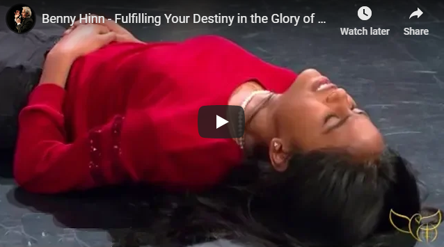 Benny Hinn – Fulfilling Your Destiny in the Glory of God