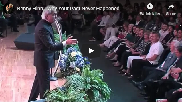 Benny Hinn – Why Your Past Never Happened