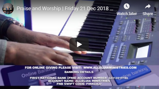 Praise and Worship | Friday 21 Dec 2018 | Teaching and Healing Service