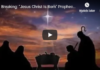 """Breaking: """"Jesus Christ Is Born"""" Prophecy Revealed"""