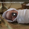 Why was Jesus swaddled and laid in a manger?