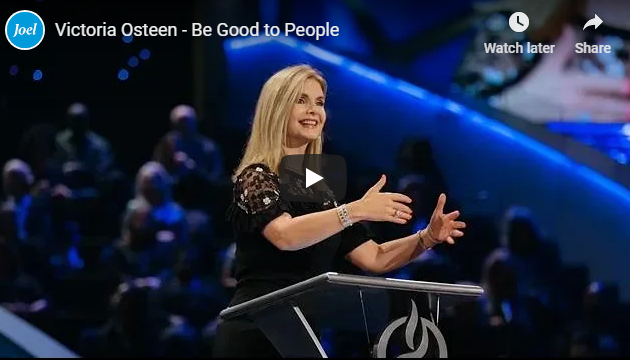 Victoria Osteen – Be Good to People