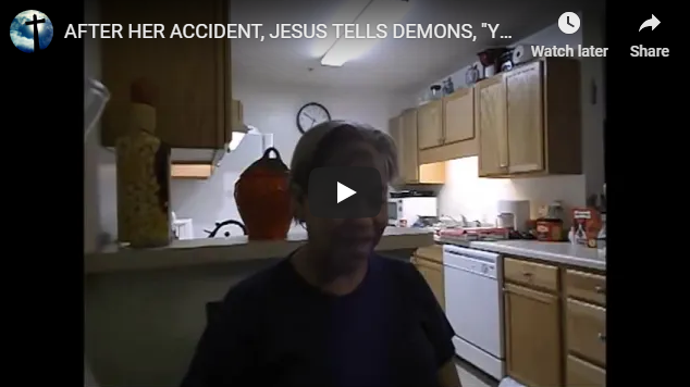 """AFTER HER ACCIDENT, JESUS TELLS DEMONS, """"YOU CAN'T HAVE HER."""""""