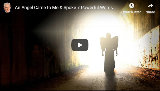 An Angel Came to Me & Spoke 7 Powerful Words…