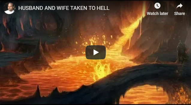 HUSBAND AND WIFE TAKEN TO HELL