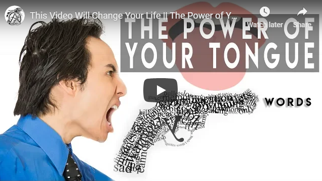 This Video Will Change Your Life || The Power of Your Tongue || Understanding the Power of Words