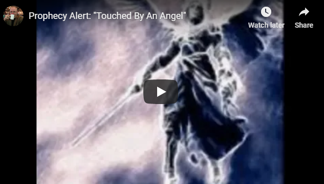 """Prophecy Alert: """"Touched By An Angel"""""""