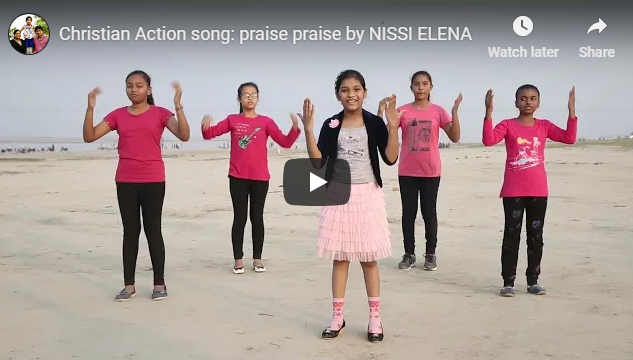 Christian Action song: praise praise by NISSI ELENA