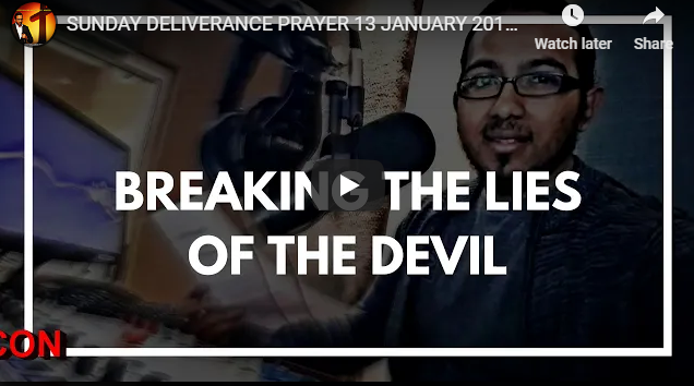 SUNDAY DELIVERANCE PRAYER 13 JANUARY 2019 – BREAKING THE LIES OF THE DEVIL