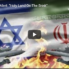 """Prophecy Alert: """"Holy Land On The Brink"""""""