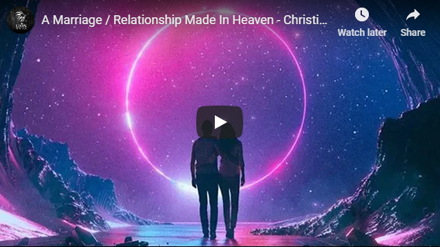 A Marriage / Relationship Made In Heaven – Christian Relationship Goals