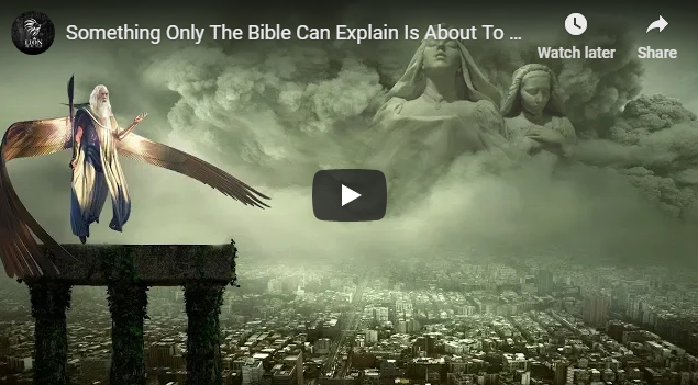 Something Only The Bible Can Explain Is About To Happen