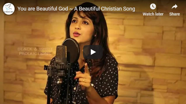 You are Beautiful God ~ A Beautiful Christian Song