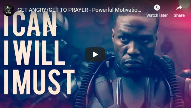 GET ANGRY/GET TO PRAYER – Powerful Motivational Video