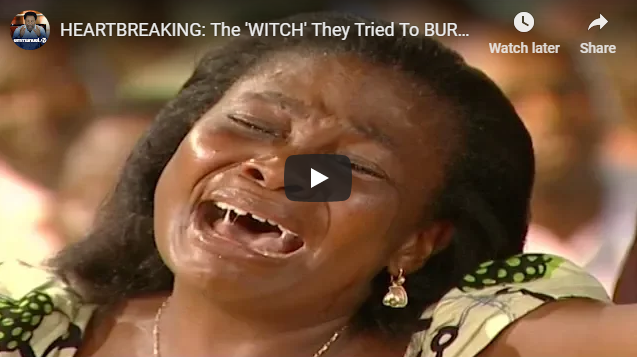 HEARTBREAKING: The 'WITCH' They Tried To BURN ALIVE!!!